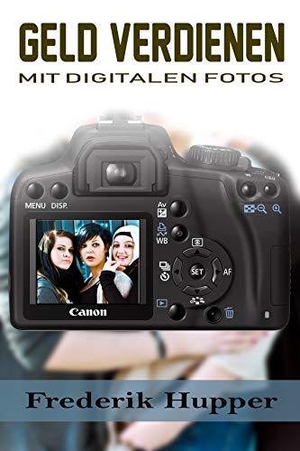 Geld verdienen mit digitalen Fotos: Geld verdienen im internet mit Stockfotografie